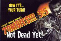Zombies!!! 3.5 – Not Dead Yet