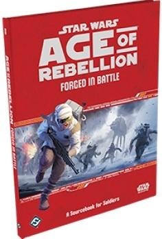 Star Wars Age of Rebellion RPG: Forged in Battle: A Sourcebook f