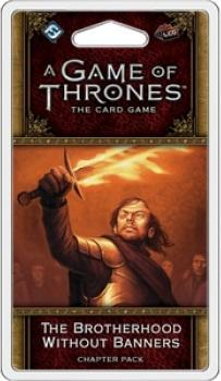A Game of Thrones LCG 2nd Edition: The Brotherhood Without Banne