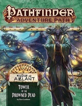 Pathfinder Adv Path: Tower of the Drowned Dead Ruins of Aslant