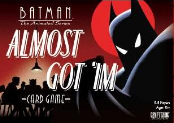 DC Batman The Animated Series - Almost Got 'Im Card Game