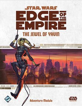 Star Wars Edge of The Empire The Jewel of Yavin