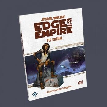 Star Wars Edge of the Empire RPG: Fly Casual Sourcebook