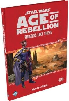 Star Wars Age of Rebellion: Friends Like These