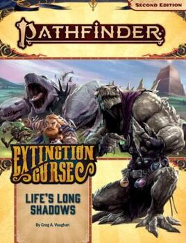 Pathfinder - Extinction Curse 3 of 6 - Life's Long Shadows